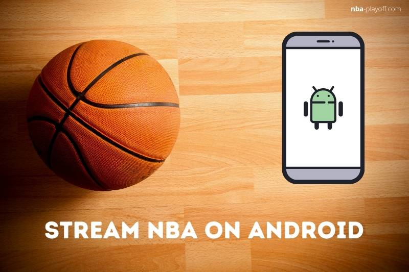 Stream NBA on Android
