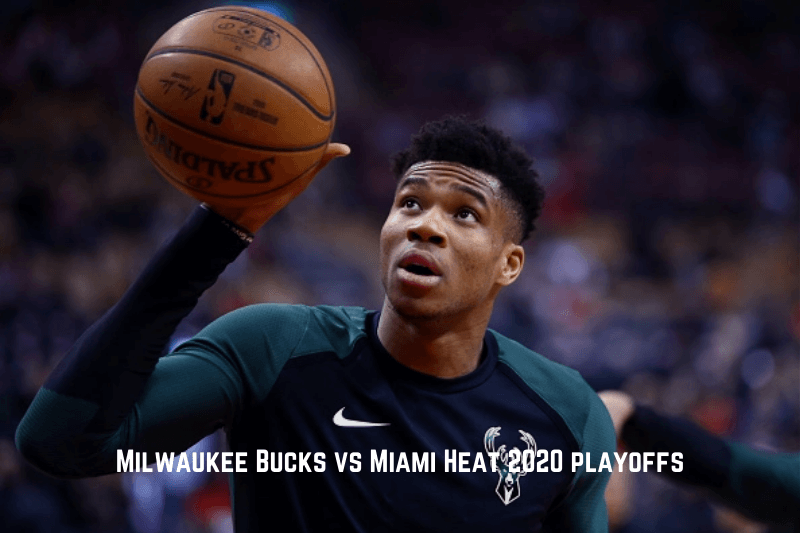 Milwaukee Bucks vs Miami Heat 2020 playoffs