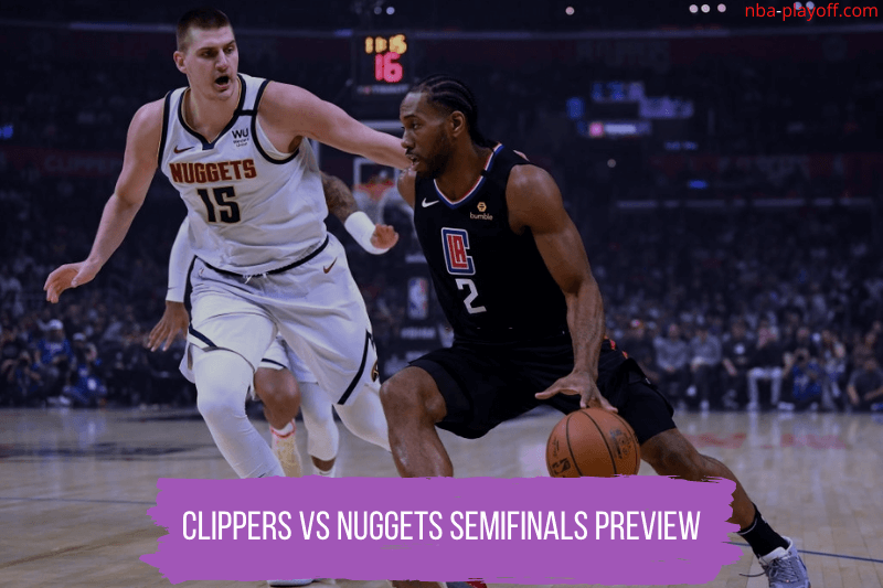 Clippers vs Nuggets 2020 semifinals preview