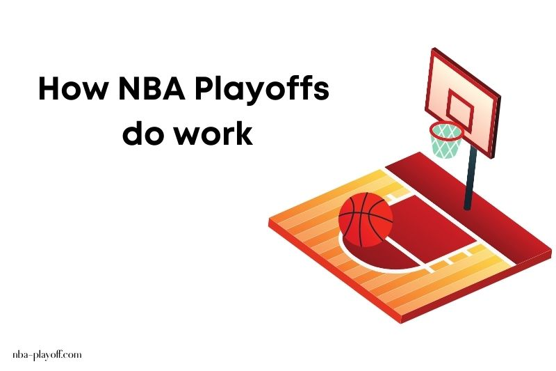 How NBA Playoffs do work