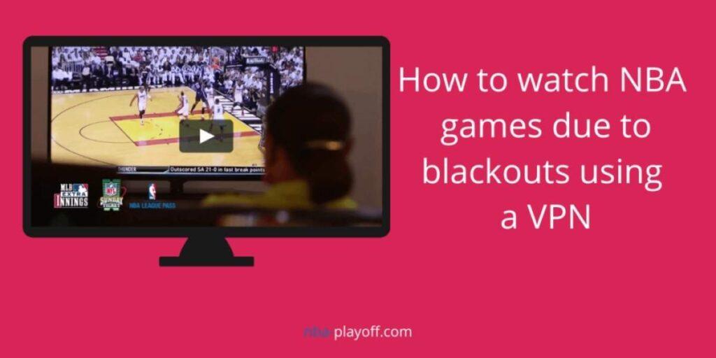 Watch NBA league pass with a VPN
